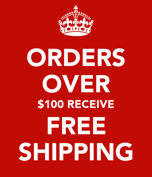 ORDERS OVER $100 RECEIVE FREE SHIPPING