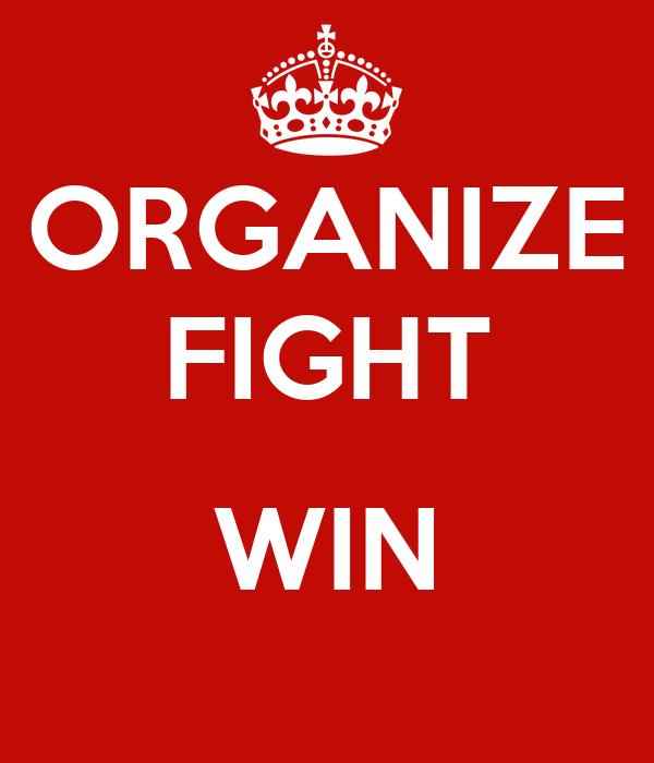 ORGANIZE FIGHT  WIN