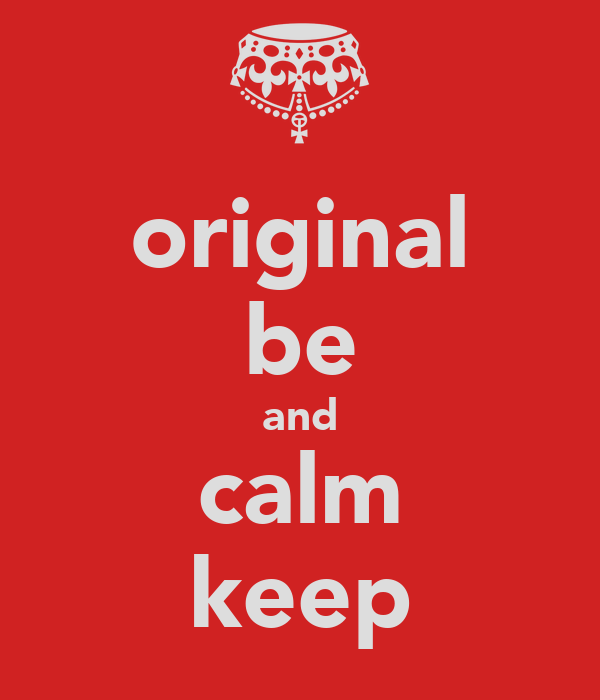 original be and calm keep