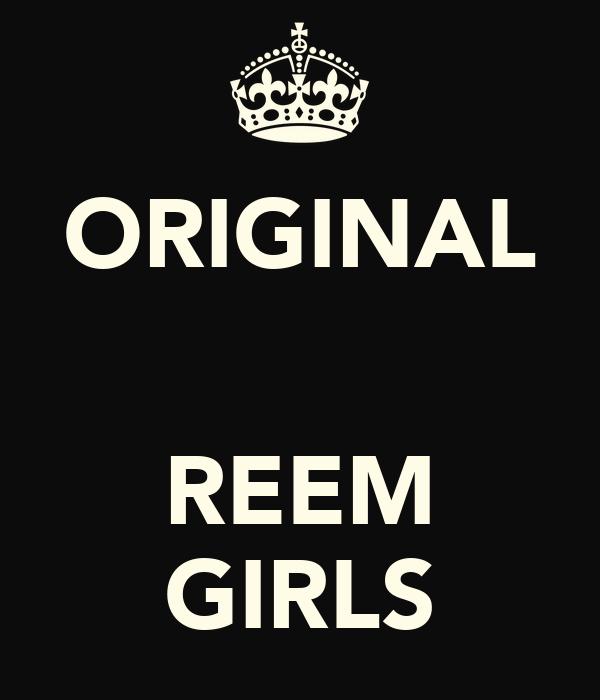 ORIGINAL   REEM GIRLS