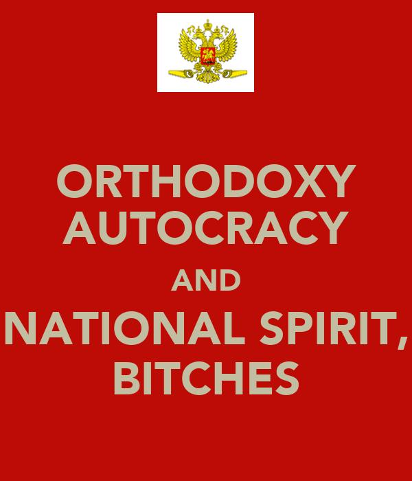 ORTHODOXY AUTOCRACY AND NATIONAL SPIRIT, BITCHES