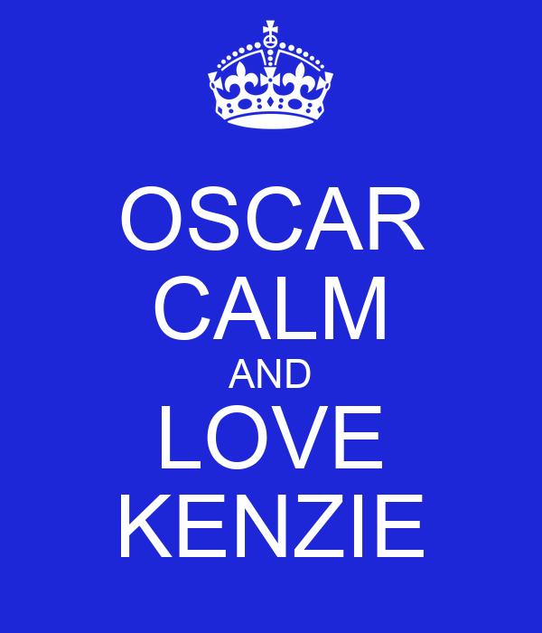 OSCAR CALM AND LOVE KENZIE