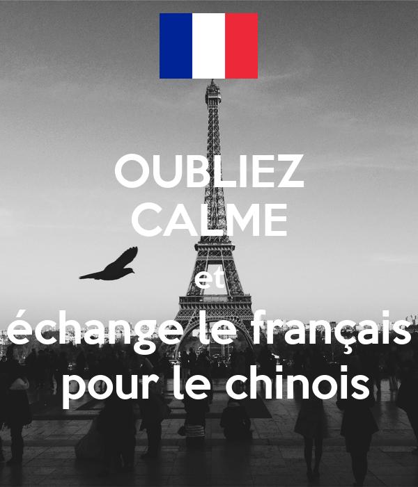 OUBLIEZ CALME et échange le français  pour le chinois