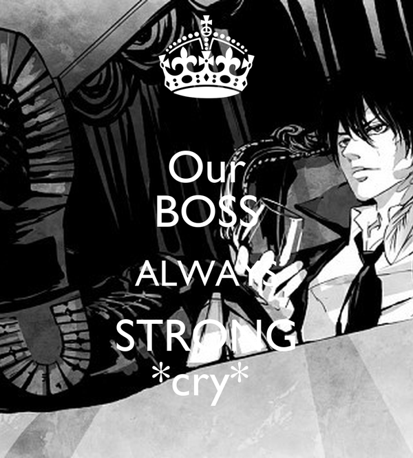 Our BOSS ALWAYS STRONG *cry*