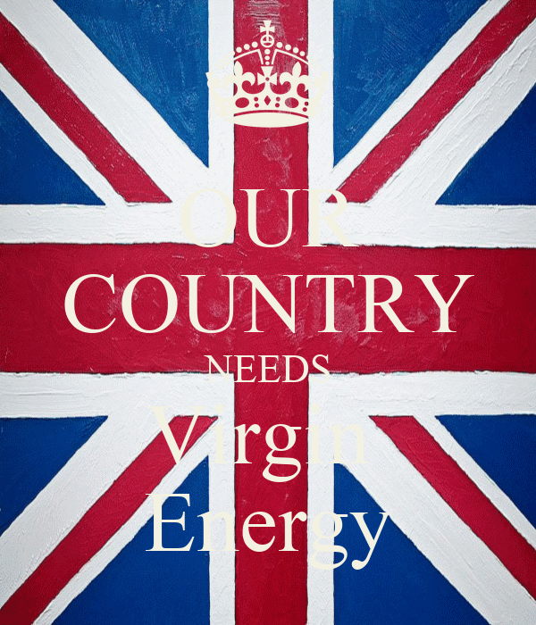 OUR COUNTRY NEEDS Virgin  Energy
