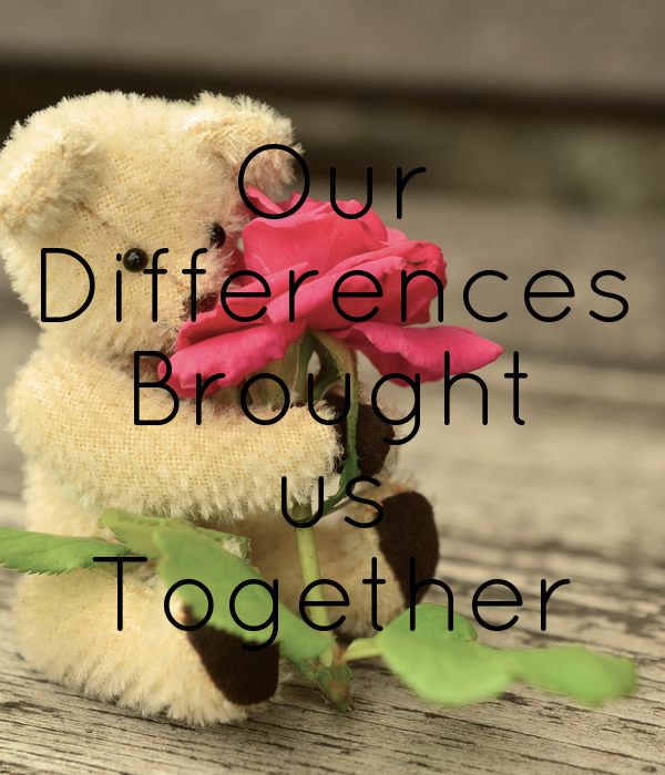 Our Differences Brought us Together