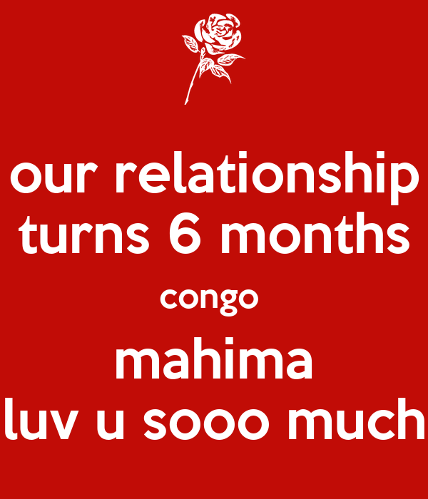 our relationship turns 6 months congo  mahima luv u sooo much
