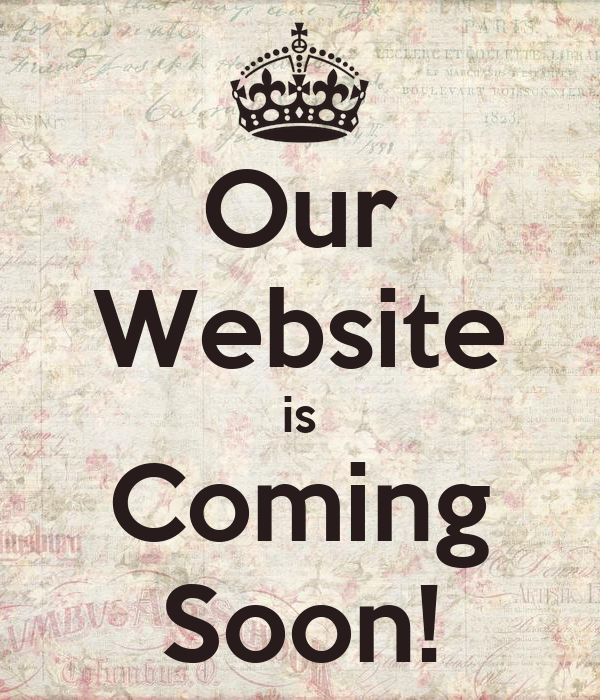 Our Website is Coming Soon!