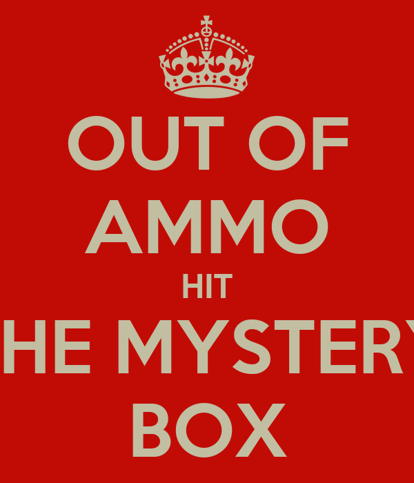 OUT OF AMMO HIT THE MYSTERY BOX