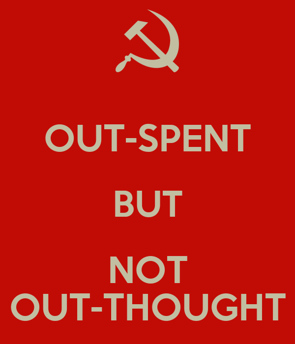 OUT-SPENT BUT NOT OUT-THOUGHT