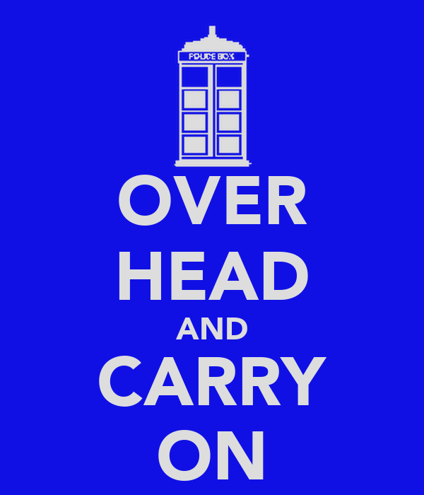 OVER HEAD AND CARRY ON