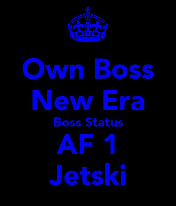 Own Boss New Era Boss Status AF 1 Jetski