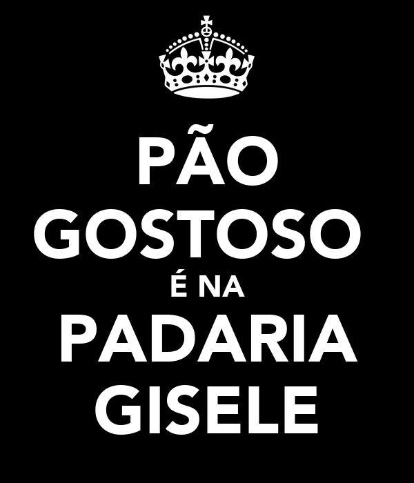 PÃO GOSTOSO  É NA PADARIA GISELE