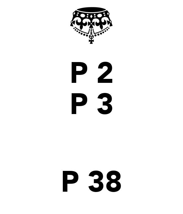 P 2 P 3   P 38