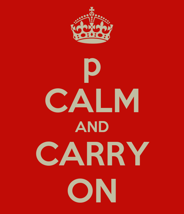 p CALM AND CARRY ON