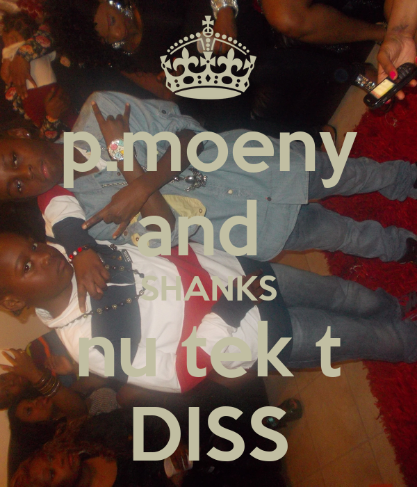 p.moeny and  SHANKS nu tek t DISS