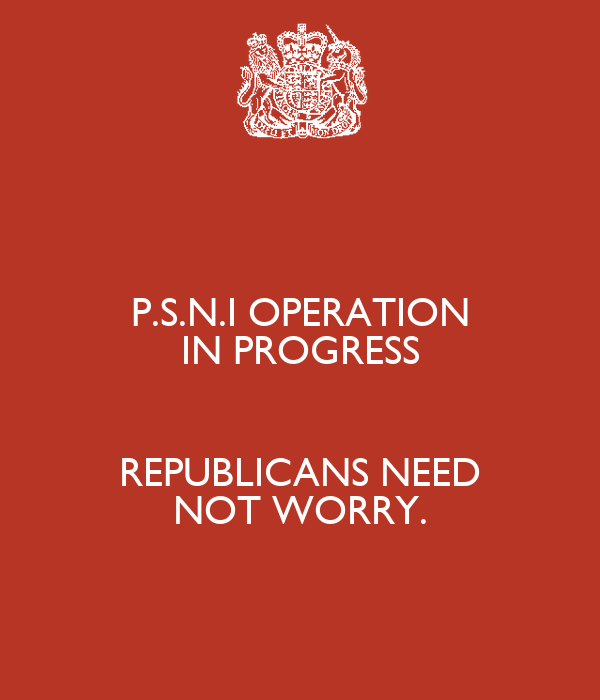 P.S.N.I OPERATION IN PROGRESS  REPUBLICANS NEED NOT WORRY.