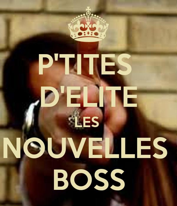 P'TITES  D'ELITE LES  NOUVELLES  BOSS