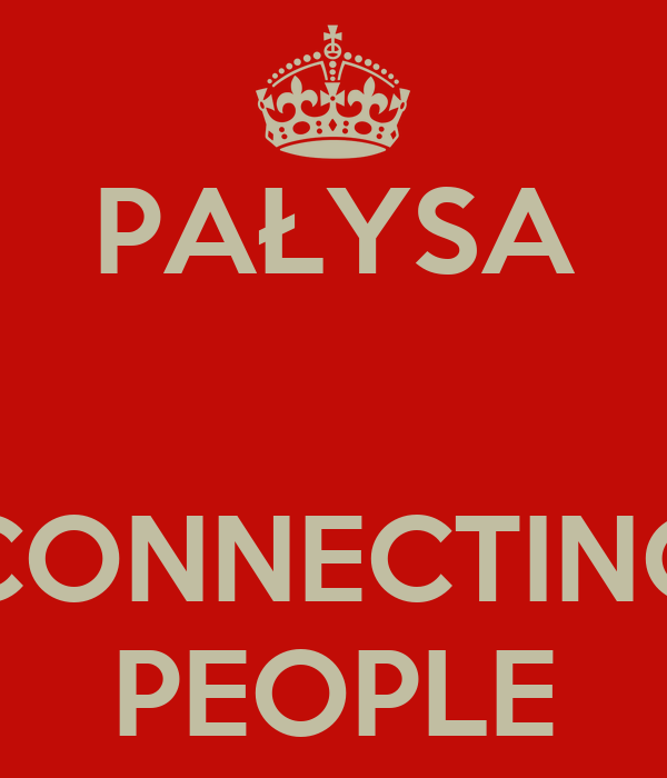 PAŁYSA   CONNECTING PEOPLE
