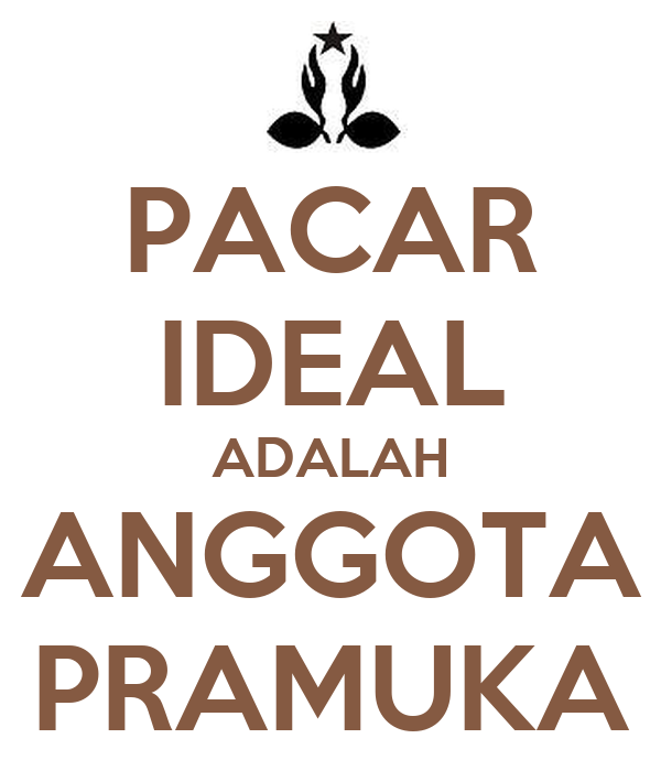 PACAR IDEAL ADALAH ANGGOTA PRAMUKA