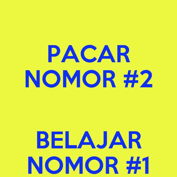 PACAR NOMOR #2  BELAJAR NOMOR #1
