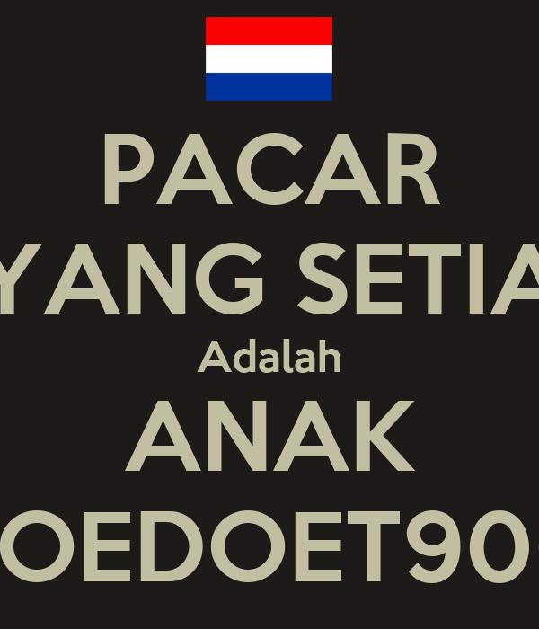 PACAR YANG SETIA Adalah ANAK BOEDOET900