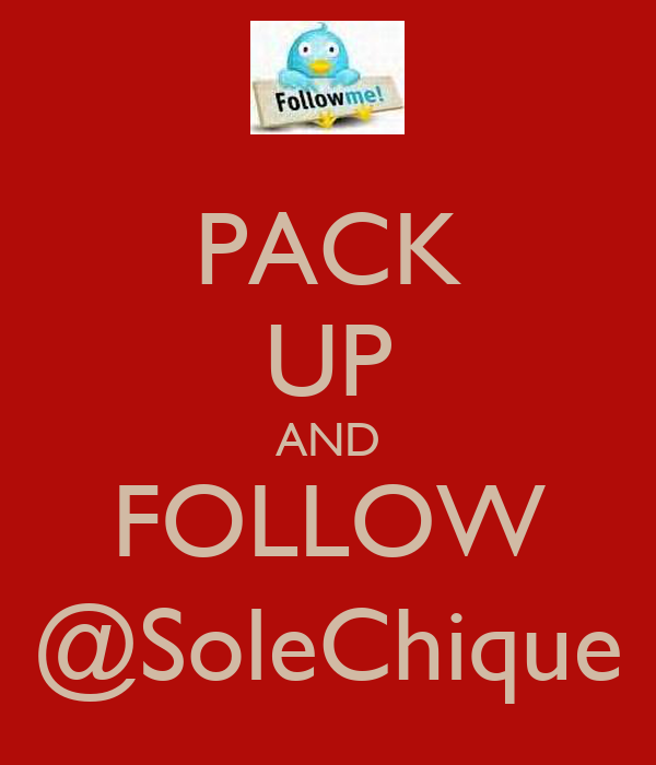 PACK UP AND FOLLOW @SoleChique