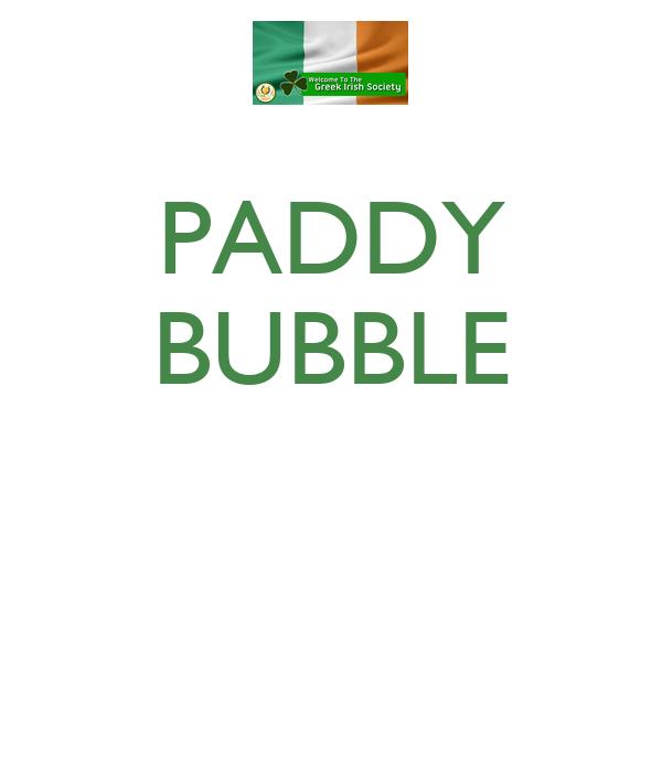 PADDY BUBBLE
