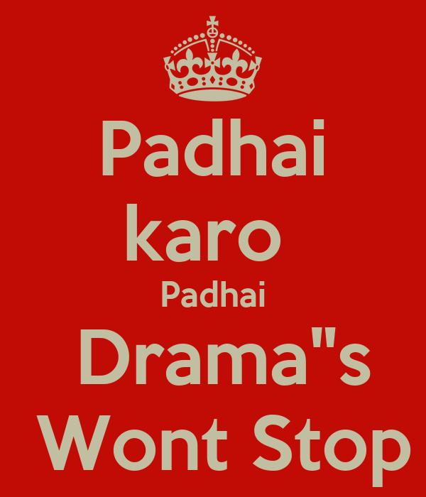 """Padhai karo  Padhai  Drama""""s  Wont Stop"""