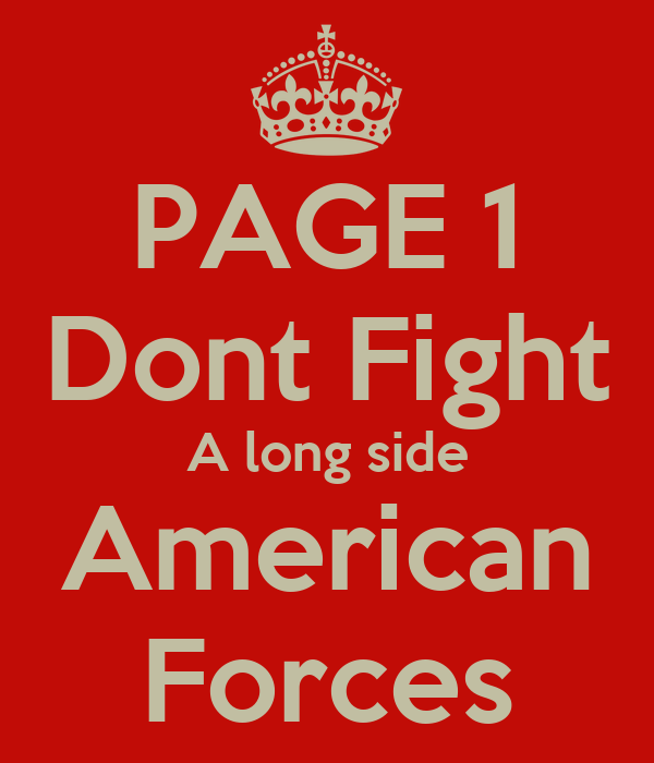 PAGE 1 Dont Fight A long side American Forces