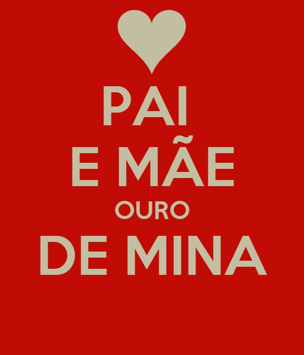 PAI  E MÃE OURO DE MINA