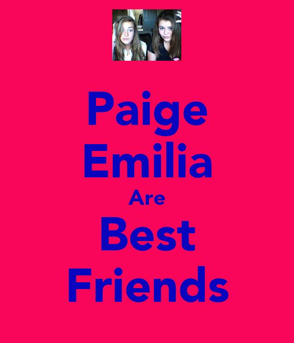 Paige Emilia Are Best Friends