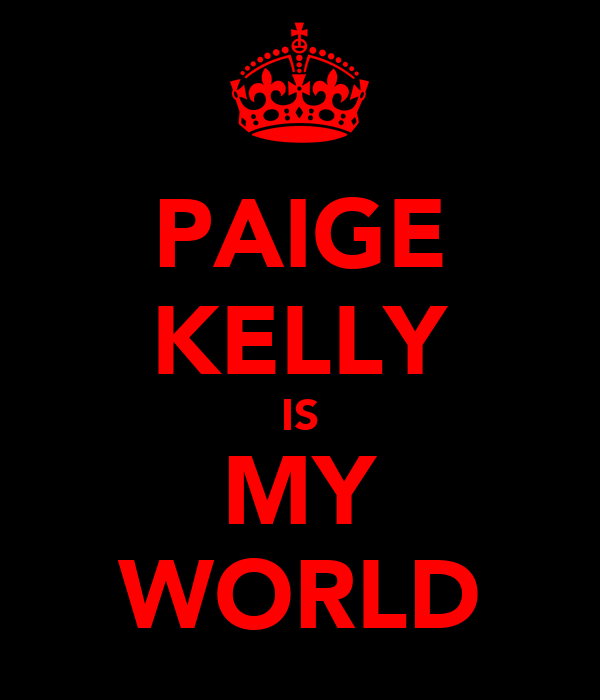 PAIGE KELLY IS MY WORLD