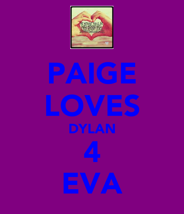PAIGE LOVES DYLAN 4 EVA