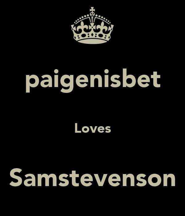 paigenisbet  Loves  Samstevenson