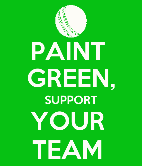 PAINT  GREEN, SUPPORT YOUR  TEAM