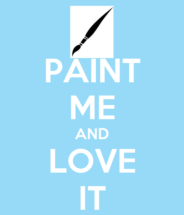 PAINT ME AND LOVE IT