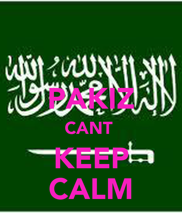 PAKIZ CANT  KEEP CALM