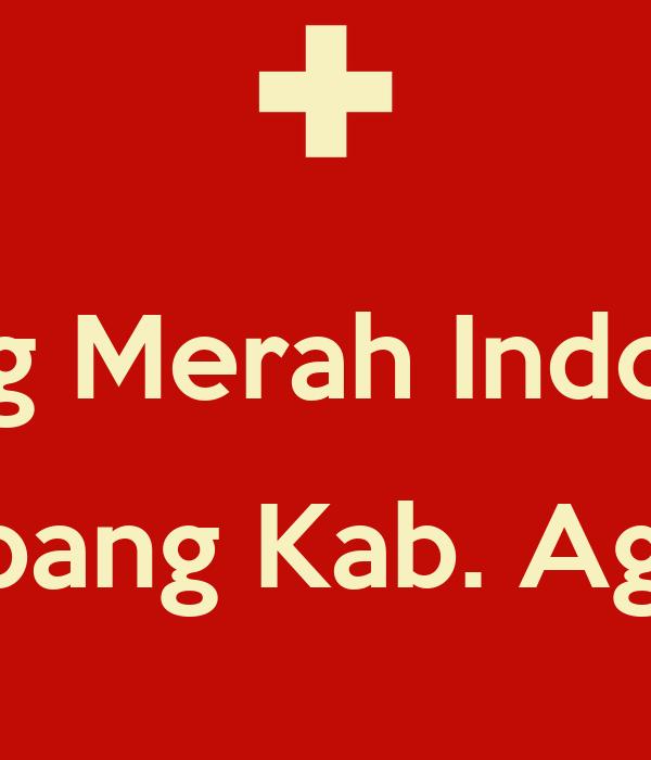 Agam Indonesia  city photo : Palang Merah Indonesia Cabang Kab. Agam Poster   Rafflis   Keep Calm o ...