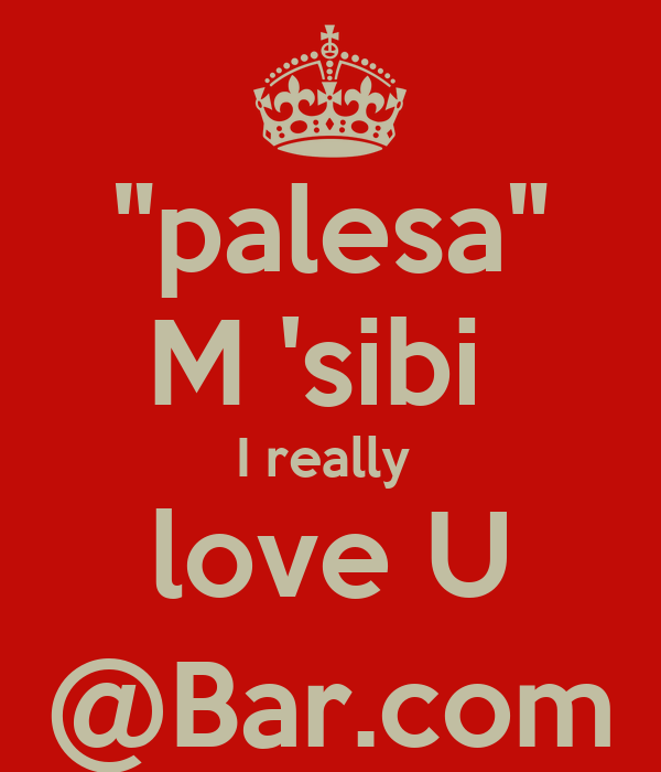 """palesa"" M 'sibi  I really  love U @Bar.com"