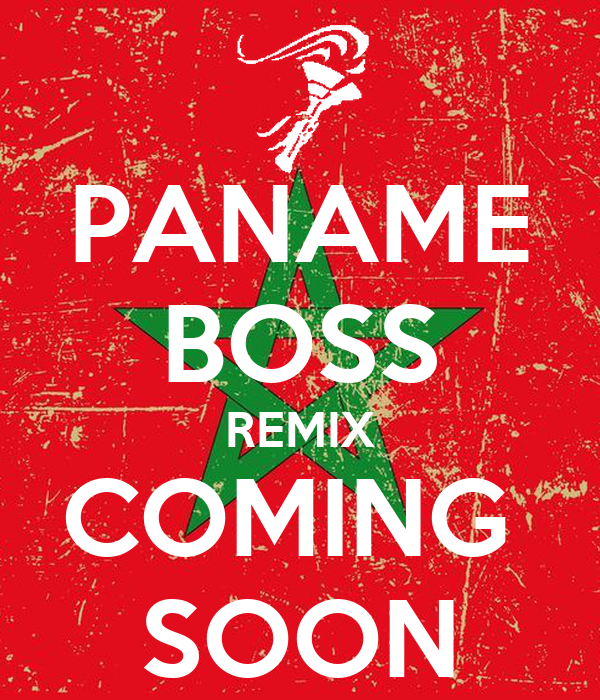 PANAME BOSS REMIX COMING  SOON