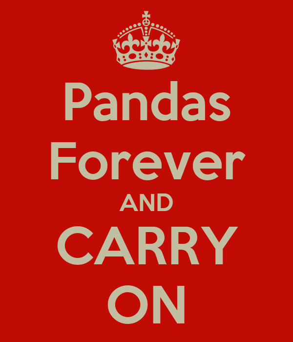 Pandas Forever AND CARRY ON