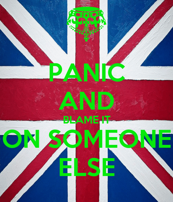 PANIC AND BLAME IT ON SOMEONE ELSE