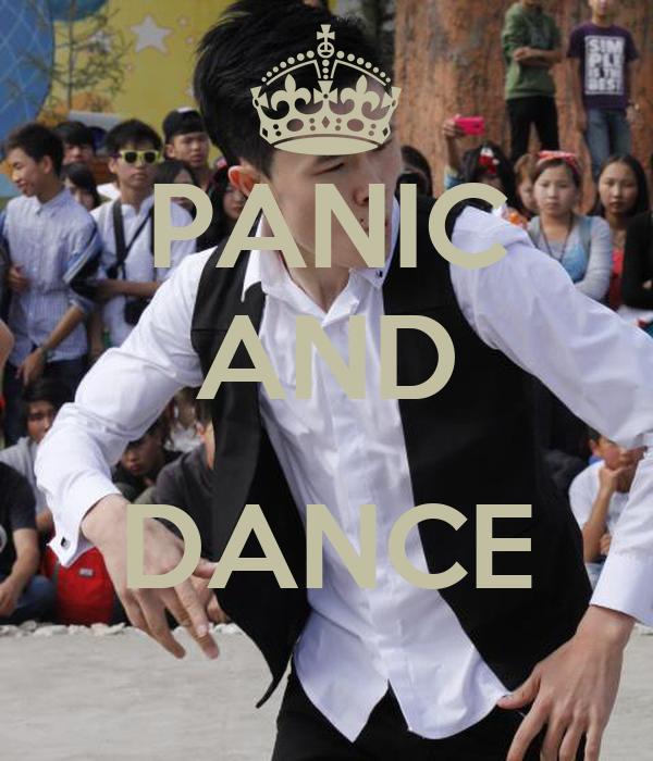 PANIC AND  DANCE