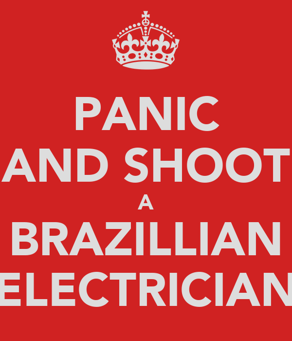 PANIC AND SHOOT A BRAZILLIAN ELECTRICIAN