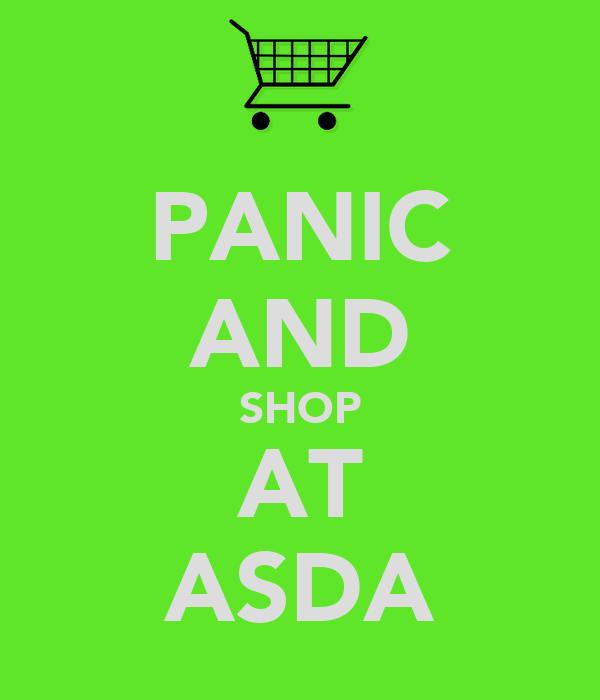 PANIC AND SHOP AT ASDA