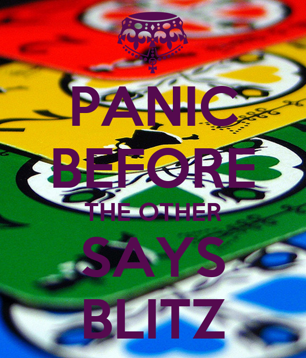 PANIC BEFORE THE OTHER SAYS BLITZ
