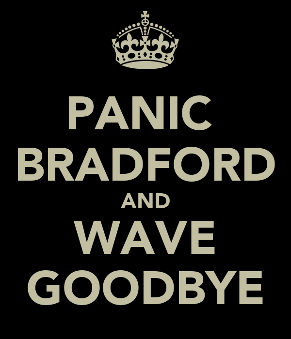 PANIC  BRADFORD AND WAVE GOODBYE