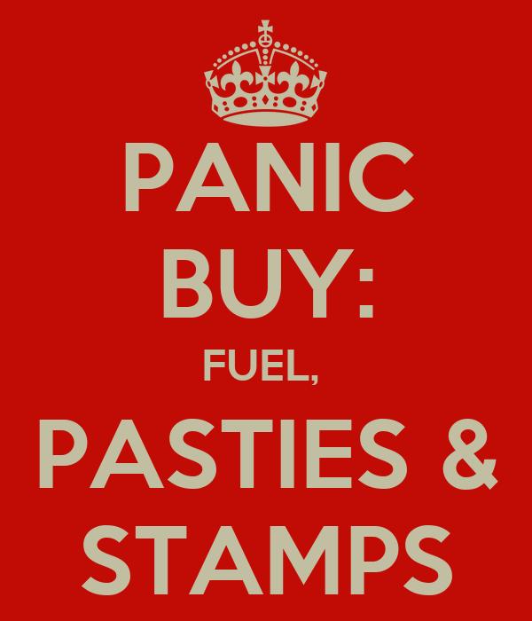 PANIC BUY: FUEL,  PASTIES & STAMPS