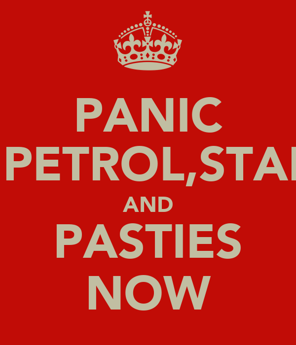 PANIC BUY PETROL,STAMPS  AND PASTIES NOW